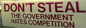 dont-steal-government-hates-competition